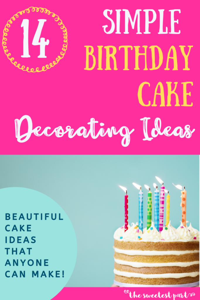 Surprising Simple Birthday Cake Decorating Ideas That Anyone Can Do The Funny Birthday Cards Online Elaedamsfinfo